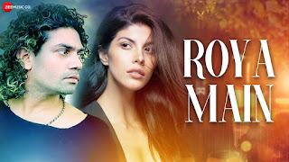 ROYA MAIN (रोया मैं Lyrics in Hindi) - Stebin Ben