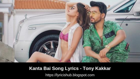 Kanta Bai Song Lyrics - Tony Kakkar | Karishma Sharma | Desi Music Factory | Lyricishub