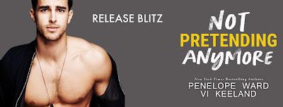 Release Blitz: Not Pretending Anymore by Penelope Ward & Vi Keeland