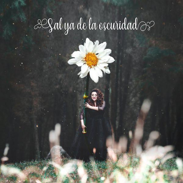 Andrea Bernal – Sal Ya de la Oscuridad (Single) 2021 (Exclusivo WC)