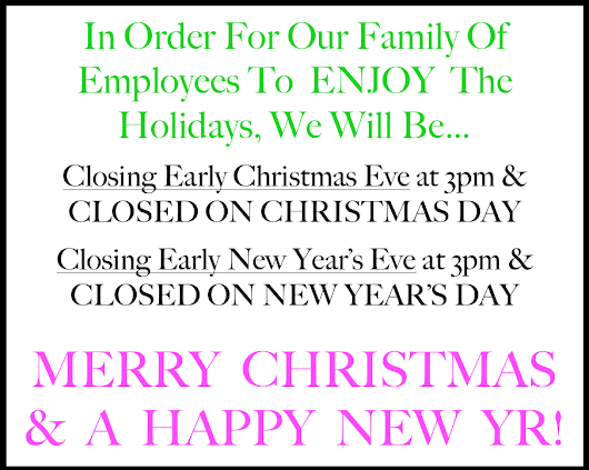 12-30-14 OPEN UNTIL 3PM NEW YEAR'S EVE
