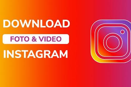 Cara Download Foto dan Video dari Instagram Dengan Mudah