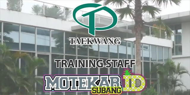 Lowongan Kerja Trainng Staff PT. Taekwang subang 2019