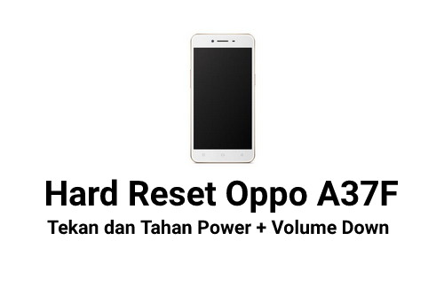 cara hard reset oppo a37f