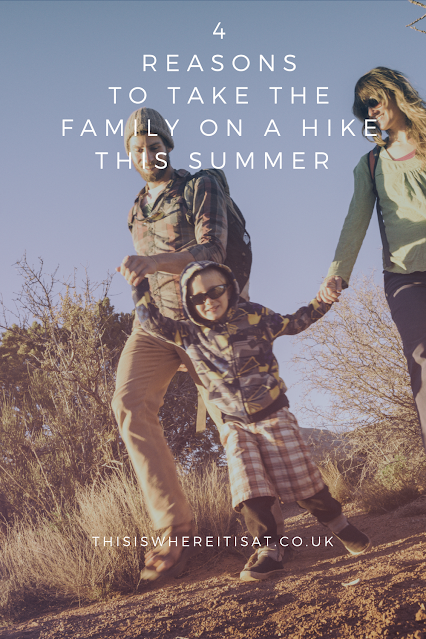 4 reasons to take the family on a hike this summer