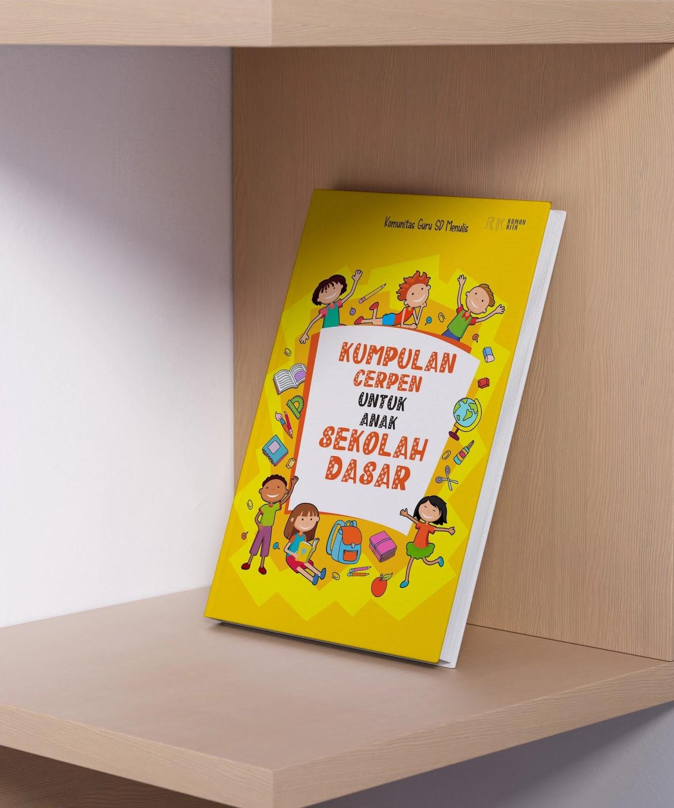 Kumpulan Cerpen untuk Anak Sekolah Dasar