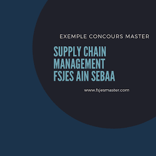 Exemple Concours Master Supply Chain Management - Fsjes Ain Sebaa