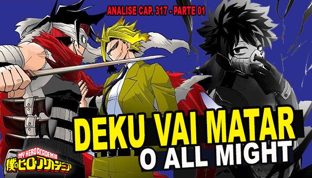 DEKU VAI MATAR O ALL MIGHT!? -  Analise Parte 01 -  Boku no Hero Academia 317