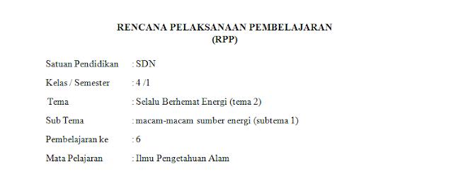 RPP K 13 KELAS 4 SUBTEMA 2 PEMBELAJARAN 6 LENGKAP DENGAN SOAL MATERI