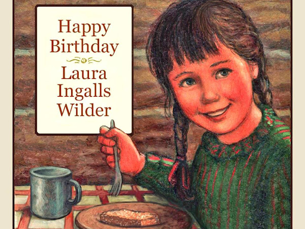 Happy Birthday, Laura Ingalls Wilder