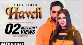 Haveli Punjabi song– Navv Inder