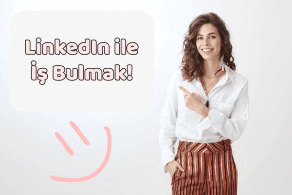 LinkedIn'de İş Bulmak