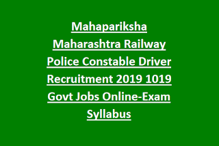 Mahapariksha Maharashtra Railway Police Constable Driver Recruitment 2019 1019 Govt Jobs Online-Exam Syllabus