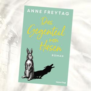 https://www.randomhouse.de/Buch/Das-Gegenteil-von-Hasen/Anne-Freytag/Heyne-fliegt/e565443.rhd