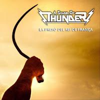 """Το single των A Sound of Thunder """"La Presó del Rei de França"""""""