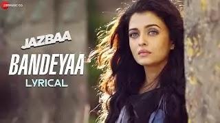 Bandeyaa Lyrical Jazbaa Aishwarya Rai Bachchan
