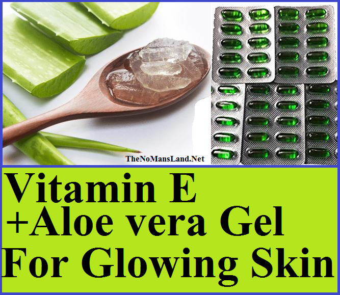 Vitamin E and Aloe Vera Gel for Glowing Skin