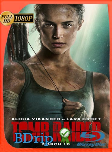 Tomb Raider: Las Aventuras de Lara Croft (2018) Latino HD BDRIP 1080P [GoogleDrive]