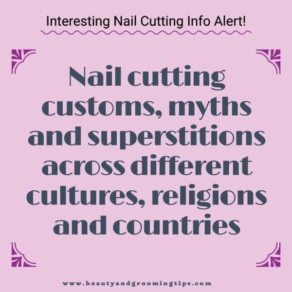 Nail cutting customs, myths and superstitions across different cultures, religions and countries