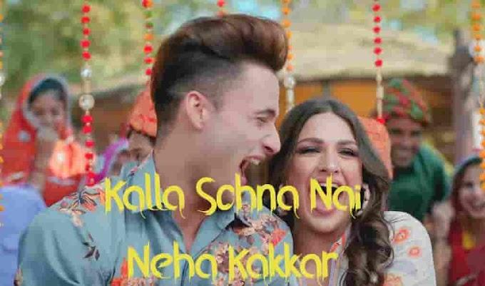 Tu Kalla Sohna Nai Lyrics - Female Voive | Neha Kakkar