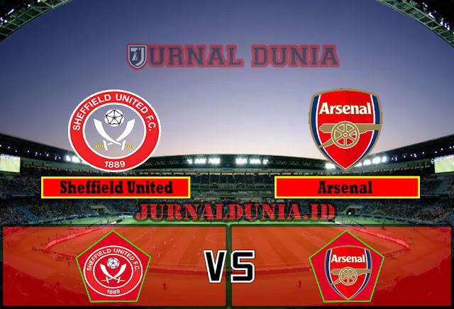 Prediksi Sheffield United vs Arsenal , Senin 12 April 2021 Pukul 01.00 WIB