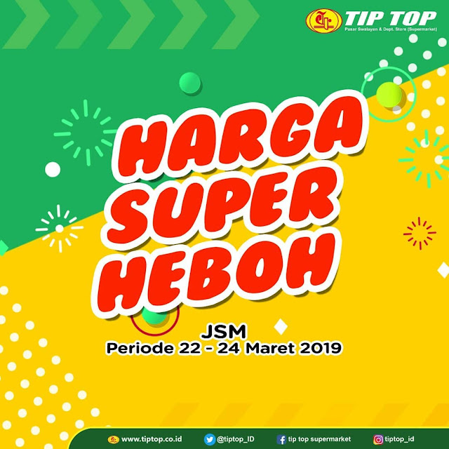 #TipTop - #Promo #Katalog JSM Periode 22 - 24 Maret 2019