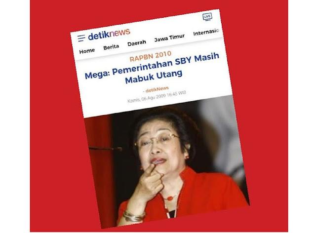 Dulu Megawati Sebut Pemerintah SBY Mabuk Utang, Sekarang Super Mabuk Kuadrat