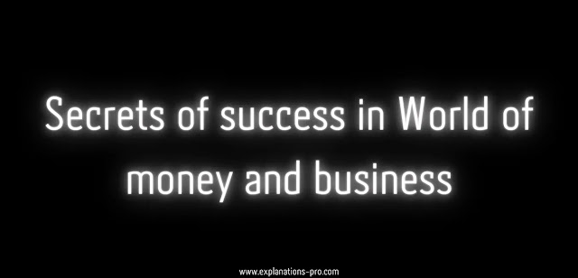 Secrets of success in World of money and business