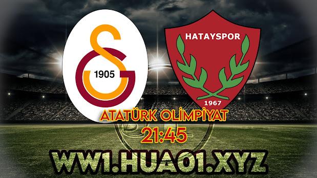 Galatasaray – Hatayspor maçını canlı izle