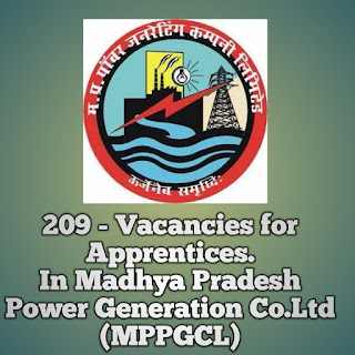 Madhya Pradesh Power Generation Co. Litd (MPPGCL) recruitment  - Vacancy of 209 Apprentices