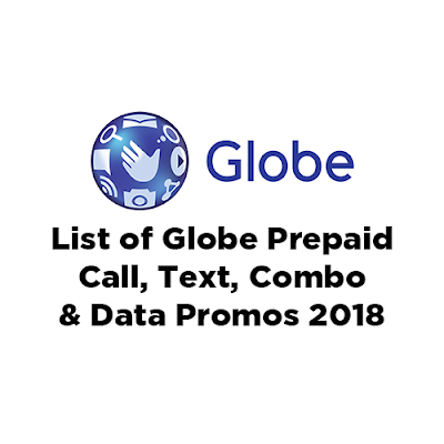 List of Globe Prepaid Call, Text, Combo and Data Promos 2018