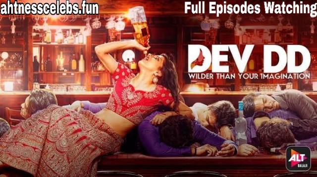 Dev DD (2017) Web Series Full Episodes Downloadi/Watch - AHtnessCelebs