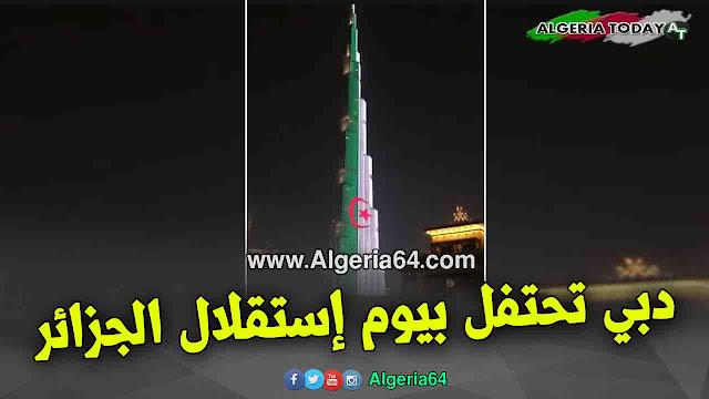 علم الجزائر على برج خليفة -شاهد كيف احتفلت دبي بعيد استقلال الجزائر 5 جويلية