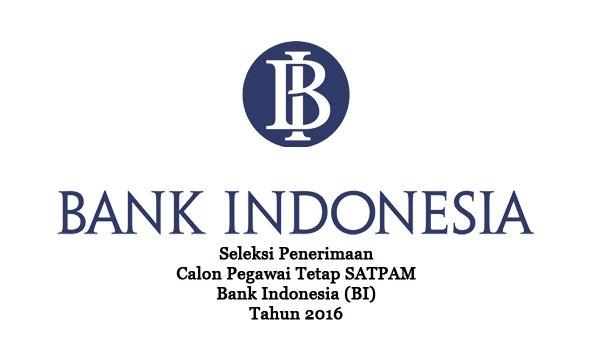 BANK INDONESIA : SELEKSI PENERIMAAN CALON PEGAWAI TETAP SATPAM - INDONESIA