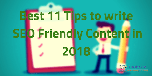 Best 11 Tips to write SEO Friendly Content in 2018