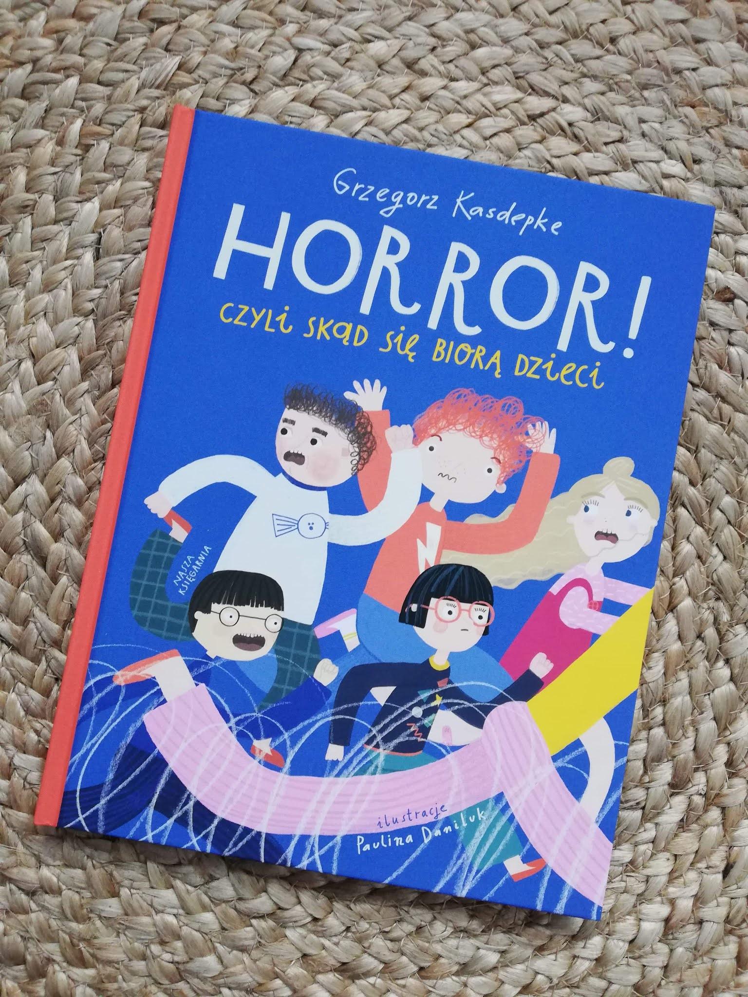 Horror! Czyli skąd biorą się dzieci - Nasza Księgarnia