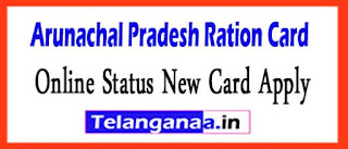 Arunachal Pradesh Ration Card Online Application Form Apply and Check Status