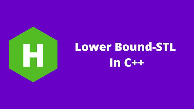 HackerRank Lower Bound-STL in C++ problem solution
