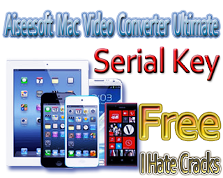 Aiseesoft Mac Video Converter Ultimate With 1 Year Free Serial Key (Official Giveaway)