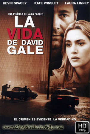 La Vida De David Gale [1080p] [Latino-Castellano-Ingles] [MEGA]