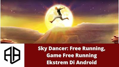Sky Dancer: Free Running, Game Free Running Ekstrem Di Android.jpg