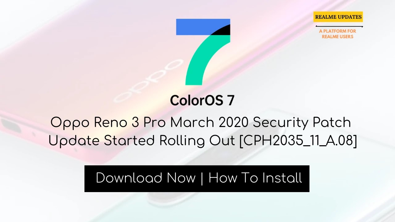 Oppo Reno 3 Pro March 2020 Security Patch Update Started Rolling Out [CPH2035_11_A.08] - Realme Updates