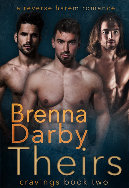 Tall, dark, and lusty...they'll give her an unforgettable fantasy - THEIRS - Contemporary Reverse Harem - Cravings Book 2 - Brenna Darby Books #ReverseHarem #ContemporaryRomance #BrennaDarbyBooks #EroticRomance