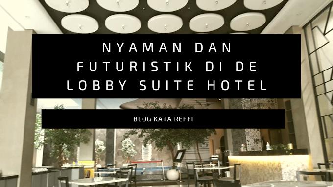 Nyaman dan Futuristik di De Lobby Suite Hotel