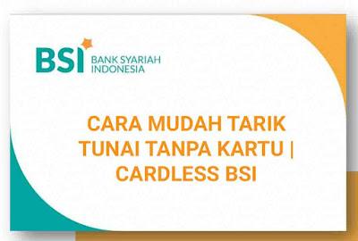 Tarik Tunai Tanpa kartu bank BSI