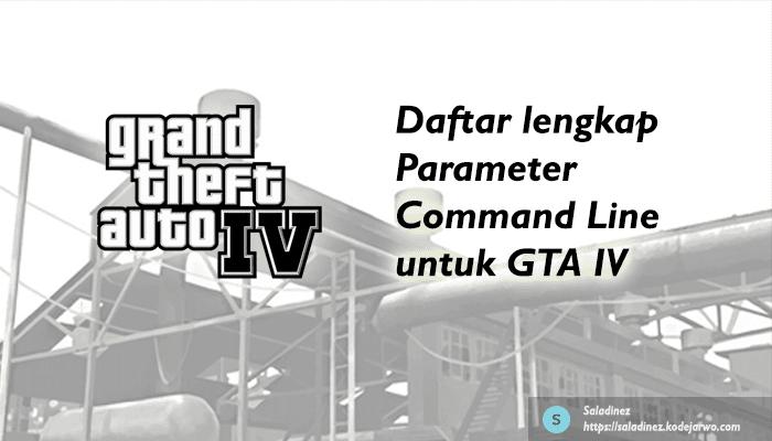 Daftar Lengkap Parameter Command Line untuk GTA IV dan Fungsinya