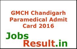 GMCH Chandigarh Paramedical Admit Card 2016