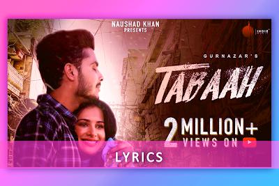 तबाह Tabaah Song Lyrics by Gurnazar featuring Khan Saab