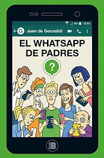 El WhatsApp de padres. Juan de Gorostidi