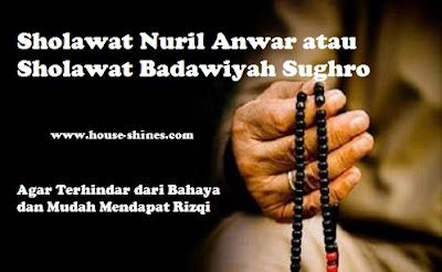 Sholawat Nuril Anwar atau Sholawat Badawiyah Sughro Lengkap Arab Latin dan Arti serta Faedahnya